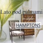Lato pod palmami – rośliny w stylu Hamptons