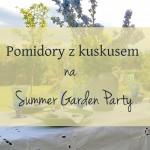 Summer Party i nadziewane pomidory