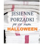 Jesienne porządki – po co nam Halloween