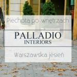 Warszawska jesień – PALLADIO INTERIORS