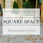 Square Space – piechotą po wnętrzach
