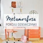 Metamorfoza pokoju dziewczynki – finał (prawie)