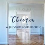 Chevron w paryskim apartamencie