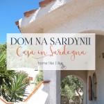 Dom na Sardynii – Casa in Sardegna