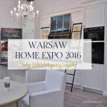 Warsaw Home Expo – mój subiektywny wybór