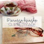 Pierwsza książka o wnętrzach – dom Krystyny Sienkiewicz
