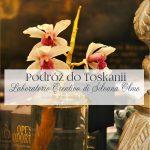 Toskania #1 – Laboratorium marzeń Silvany Olmo