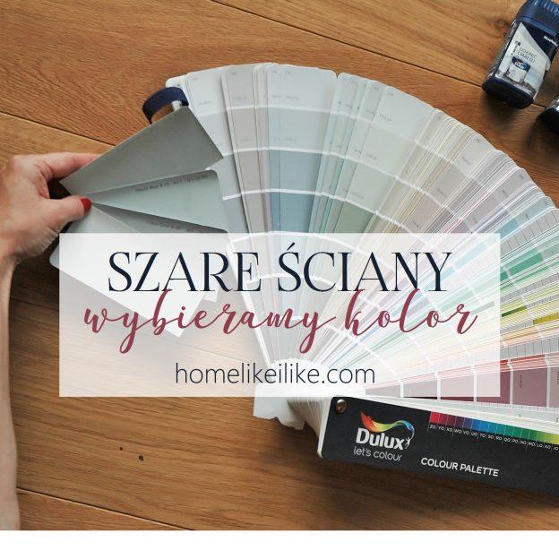 Szare ściany Czyli Jak Wybrać Kolor Home Like I Like