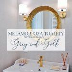 Metamorfoza toalety, czyli grey and gold